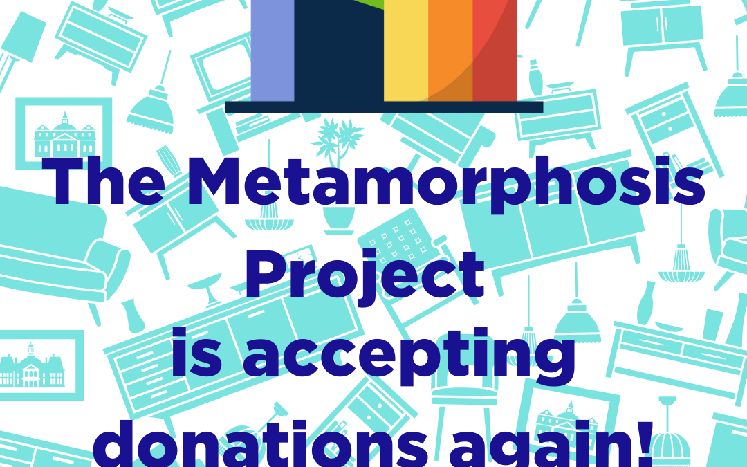 The Metamorphosis Project Donation Center is now Accepting Donations