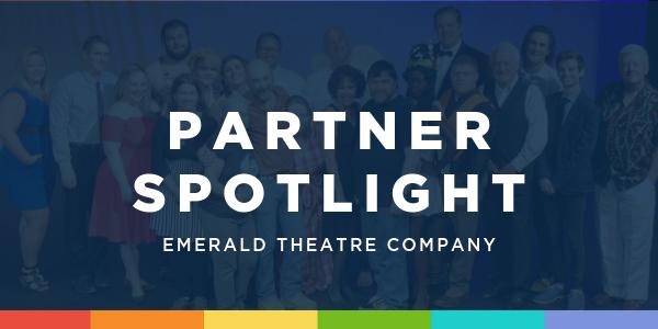 Partner Spotlight: Emerald Theatre Company