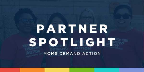 Partner Spotlight: Moms Demand Action