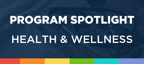 Program Spotlight: Health & Wellness