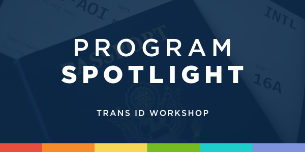 Program Spotlight: Trans ID Workshop