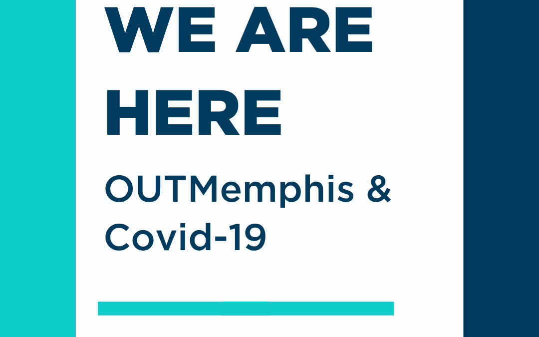 WE ARE HERE: OUTMemphis & COVID-19
