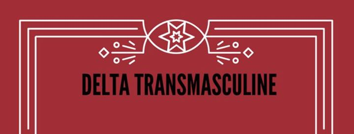 Delta Trans Masculine is Moving Back to Fridays