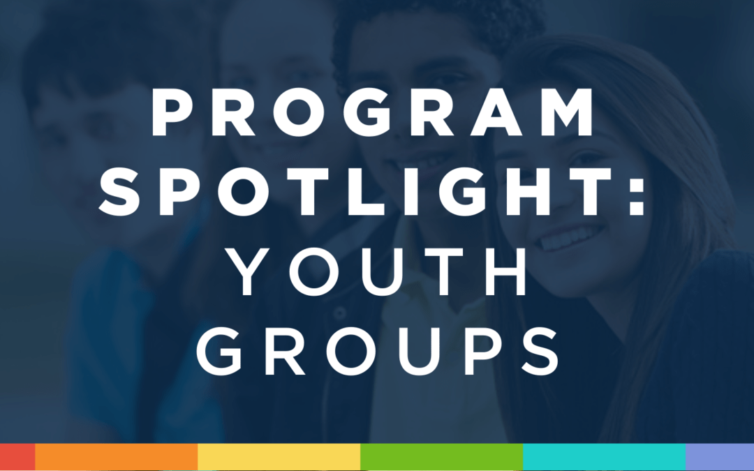 Program Spotlight: Youth Groups