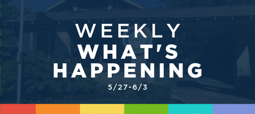 Weekly What's Happening (5/27-6/3)